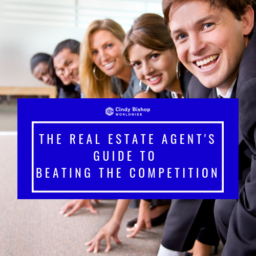 Real Estate Guide to Beating the Completition
